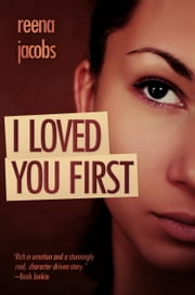 I Loved You First ebook by Reena Jacobs