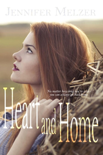 Heart and Home ebook by Jennifer Melzer