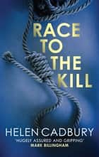 Race to the Kill eBook by Helen Cadbury