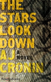 The Stars Look Down ebook by A.J. Cronin