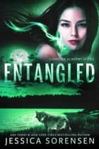 Entangled - Guardian Academy, #2 ebook by Jessica Sorensen