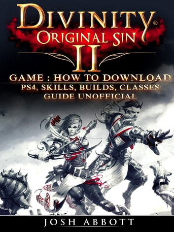 Divinity Original Sin 2 Game: How to Download, PS4, Skills, Builds,  Classes, Guide Unofficial