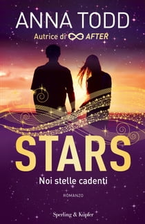 Stars noi stelle cadenti eBook by Anna Todd