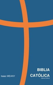 Biblia Católica (Spanish Edition) ebook by Isaac Meany