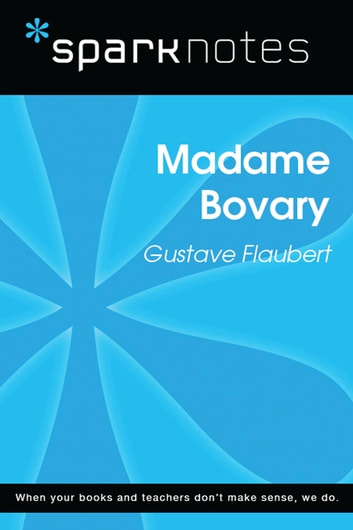 Madame Bovary Sparknotes Literature Guide Ebook By Sparknotes