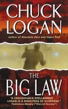 The Big Law eBook by Chuck Logan