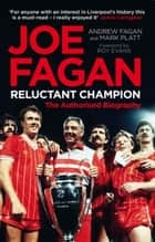 Joe Fagan - The Authorised Biography ebook by Andrew Fagan, Mark Platt