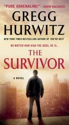 The Survivor ebook by Gregg Hurwitz