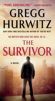 The Survivor - A Novel ebook by Gregg Hurwitz