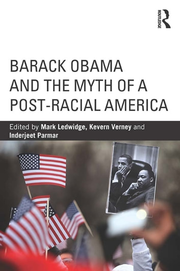 Barack Obama and the Myth of a Post-Racial America ebook by