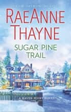 Sugar Pine Trail ebook by RaeAnne Thayne