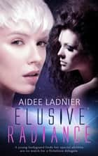 Elusive Radiance ebook by Aidee Ladnier