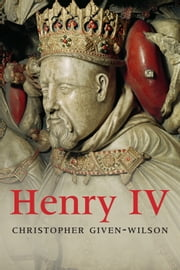 Henry IV ebook by Chris Given-Wilson