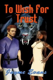To Wish For Trust ebook by Jayme Evans