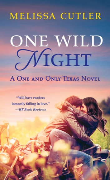 One Wild Night - A One and Only Texas Novel ebook by Melissa Cutler