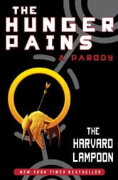 The Hunger Pains - A Parody ebook by The Harvard Lampoon