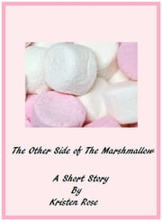 The Other Side of the Marshmallow ebook by Kristen Rose