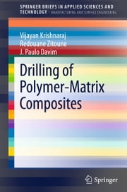 Drilling of Polymer-Matrix Composites ebook by Vijayan Krishnaraj,Redouane Zitoune,J. Paulo Davim
