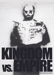 Kingdom Vs. Empire ebook by David Benjamin Blower