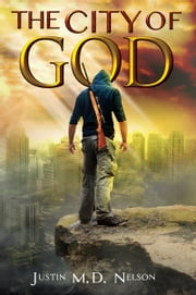 The City of God ebook by Justin M.D. Nelson
