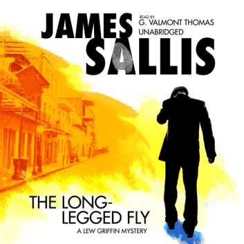 The Long-Legged Fly audiobook by James Sallis