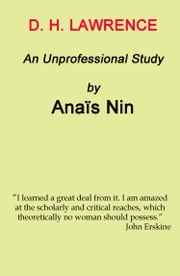 D.H. Lawrence: An Unprofessional Study ebook by Anais Nin