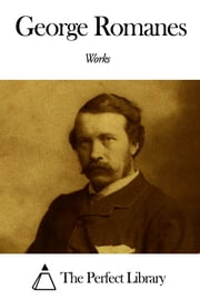Works of George Romanes ebook by George Romanes
