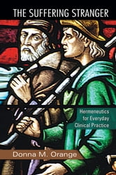 Hermeneutics for Clinicians - Hermeneutics for Everyday Clinical Practice ebook by Donna M. Orange