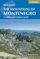 The Mountains of Montenegro ebook by Rudolf Abraham