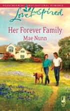 Her Forever Family - A Single Dad Romance eBook by Mae Nunn