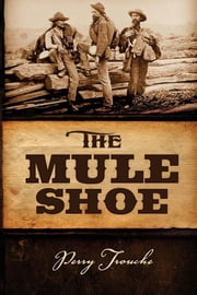 The Mule Shoe ebook by Perry Trouche