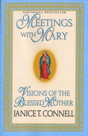 Meetings with Mary ebook by Janice T. Connell
