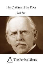 The Children of the Poor ebook by Jacob Riis