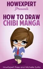 How To Draw Chibi Manga ebook by HowExpert