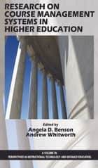 Research on Course Management Systems in Higher Education ebook by Angela D. Benson,Andrew Whitworth