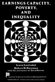 Earnings Capacity, Poverty, and Inequality ebook by Garfinkel, Irwin