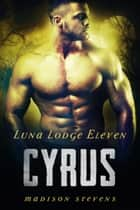 Cyrus - #11 ebook by Madison Stevens