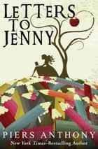 Letters to Jenny ebook by Piers Anthony