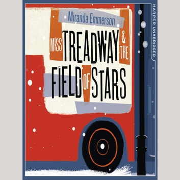 Miss Treadway & the Field of Stars audiobook by Miranda Emmerson