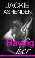 Having Her - Lies We Tell, #2 ebook by Jackie Ashenden