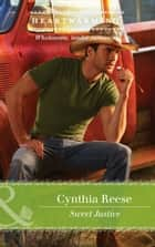 Sweet Justice (Mills & Boon Heartwarming) (The Georgia Monroes, Book 3) ebook by Cynthia Reese