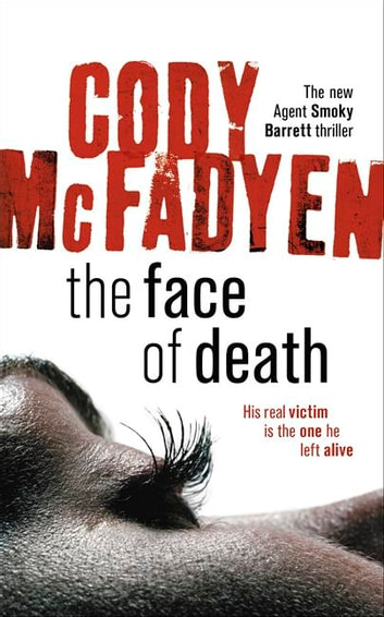 The Face of Death - Smoky Barrett, Book 2 ebook by Cody Mcfadyen