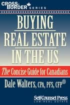Buying Real Estate in the US ebook by Dale Walters