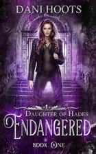 Endangered - Daughter of Hades, #1 ebook by