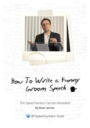 I Promise Never To Listen to Another Mother-in-Law Joke Again... How to Write A Funny Groom Speech ebook by Brian Jenner
