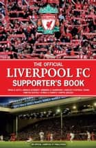 The Offical Liverpool Supporters Book ebook by