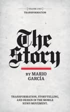 The Story: Volume I - Transformation ebook by Mario Garcia