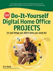 CNET Do-It-Yourself Digital Home Office Projects ebook by Slack, Sally