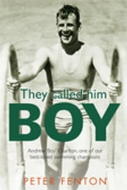 They Called Him Boy ebook by Peter Fenton