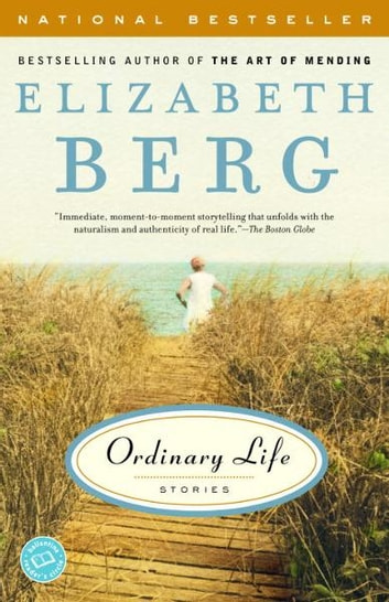 Ordinary Life - Stories ebook by Elizabeth Berg